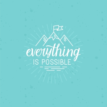 Vector illustration with hand lettering phrase in linear style for motivational poster or greeting card  everything is possible