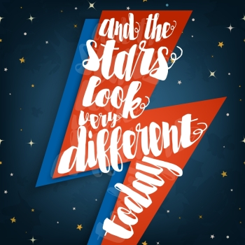 And the stars look very different today typographic quote on stylized lightning bolt illustration on a space background