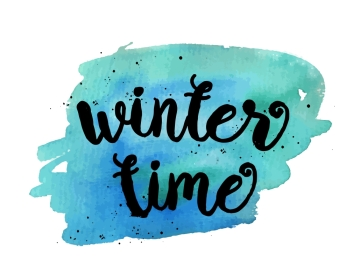 Winter time Inspirational motivational quote Vector ink painted lettering on blue watercolor background Banner with phrase for poster tshirt bann